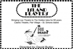 The Island Players Presents Is He Dead
